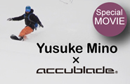 Yusuke Mino×accublade Special MOVIE